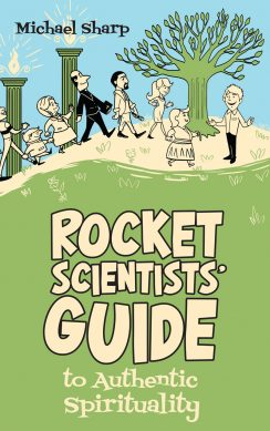 Book: The Rocket Scientists' guide to Authentic Spirituality